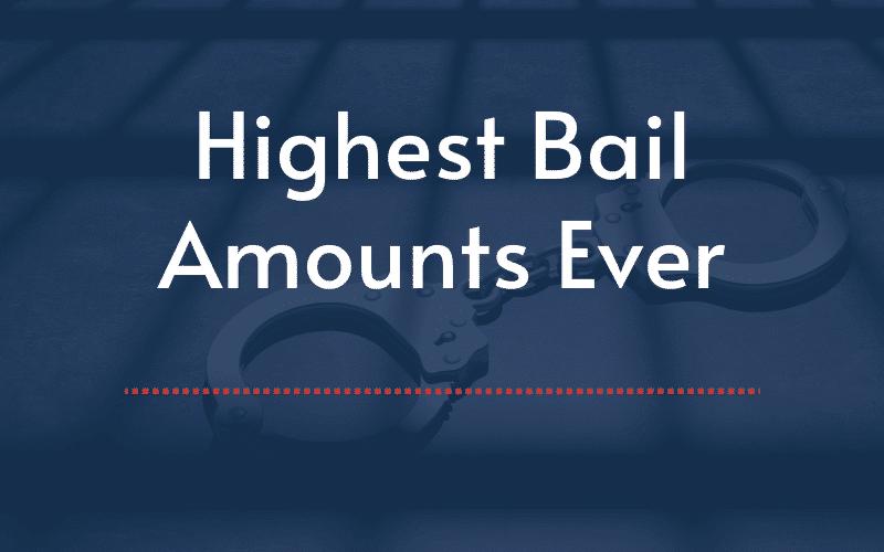 highest-bail-amounts-ever